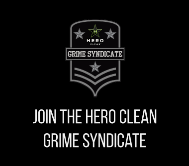 Join the Hero Clean Grime Syndicate